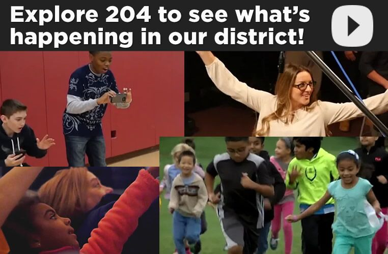 Explore 204 to see what's happening in our district!